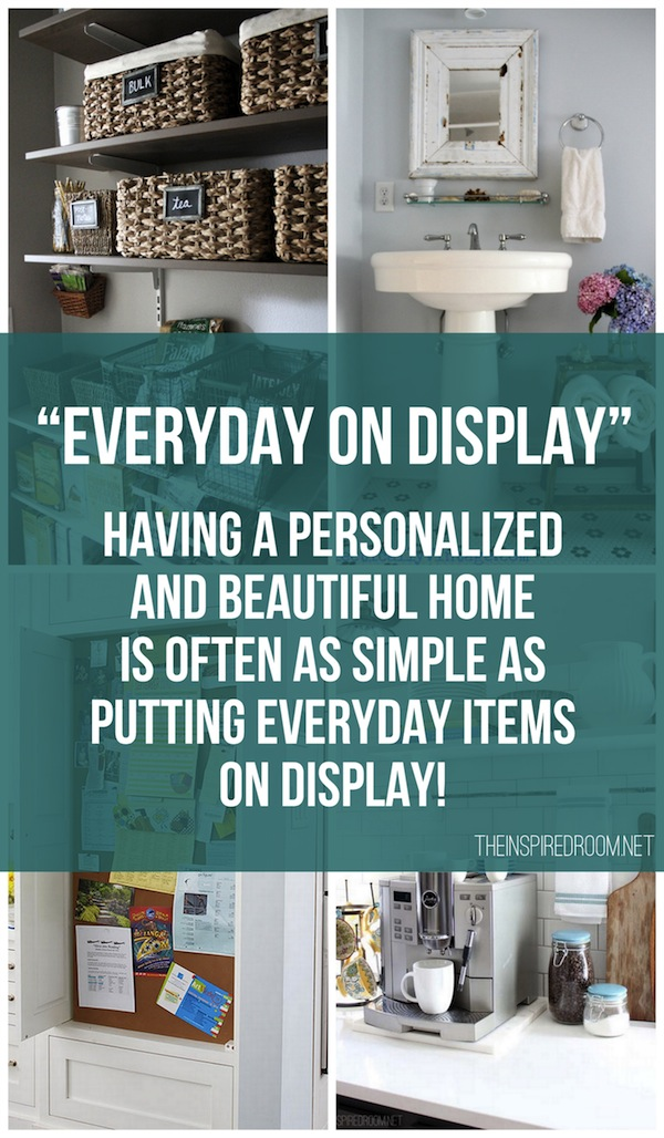 Ideas for Displaying Everyday Items in Your Home