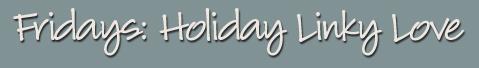 Gobble, Gobble & Christmas Linky Love