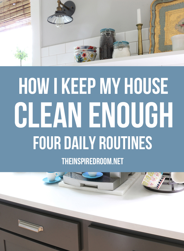 Four Daily Routines: How I keep my house