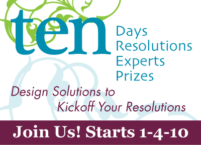 Ten: Design Solutions <br>to Kick off Your Resolutions