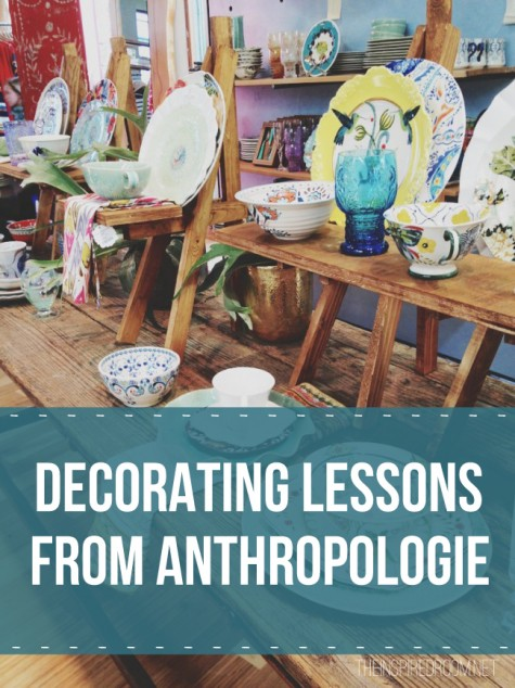 Decorating Lessons from Anthropologie on The Inspired Room