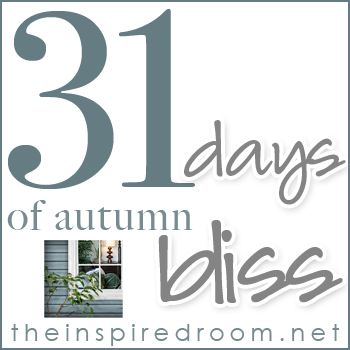 31 Days of Autumn Bliss {Day 1}: <br>Entering the Season of Autumn