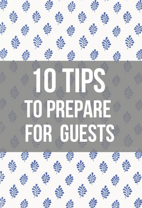 10 Tips To Prepare For House Guests