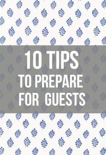 Preparing for Guests: 10 Tips
