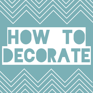 how to decorate decorating 101 - Decorate Pictures