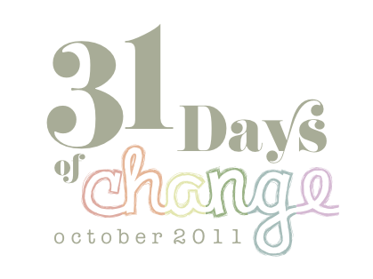 31 Days of Change