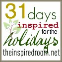 Welcome to 31 Days: Inspired for the Holidays