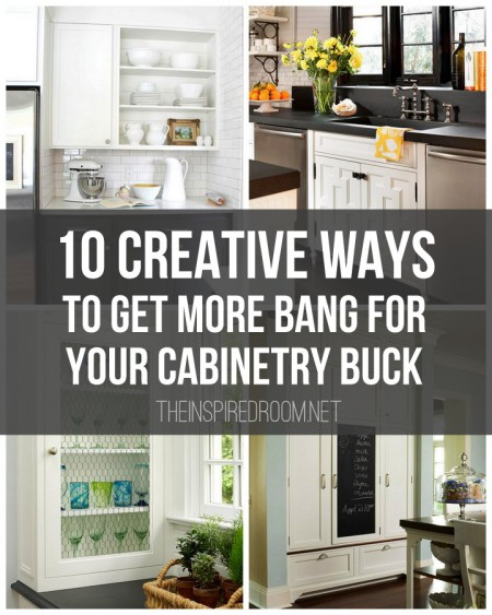 10 Creative Ways to Get More Bang for Your Cabinetry Buck