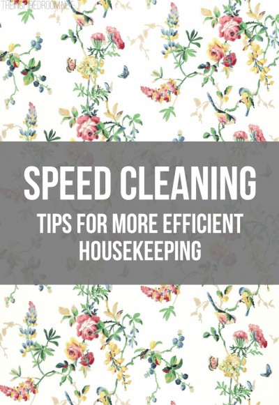 Speed Cleaning: Tips For Fast & Efficient Housekeeping
