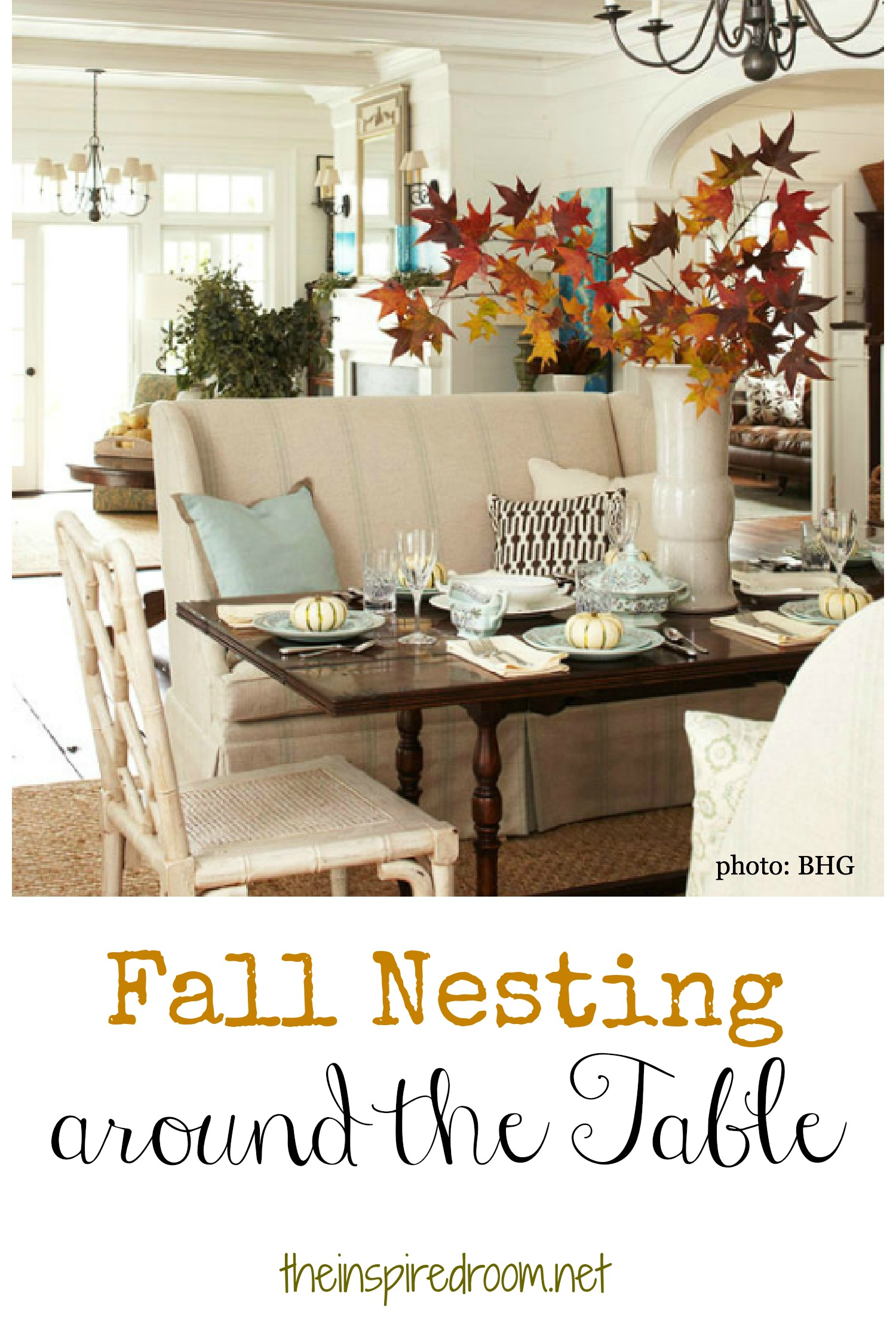 Fall nesting around the table the inspired room for Fall table