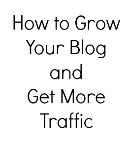 How to Get Blog Traffic {And Grow Your Blog}