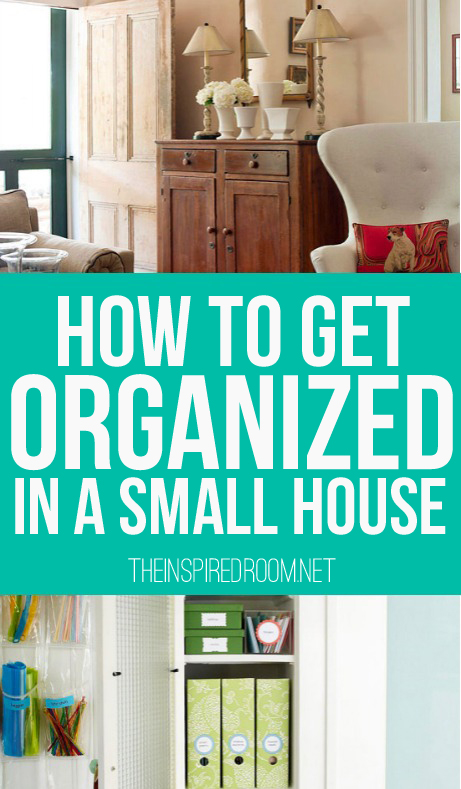How to get organized in a small house the inspired room - Organize small space property ...
