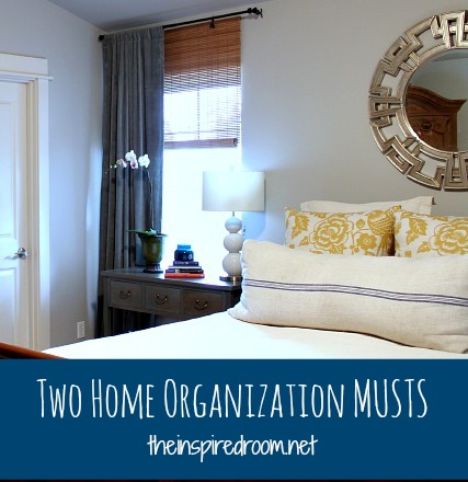 Two Home Organization MUSTS!