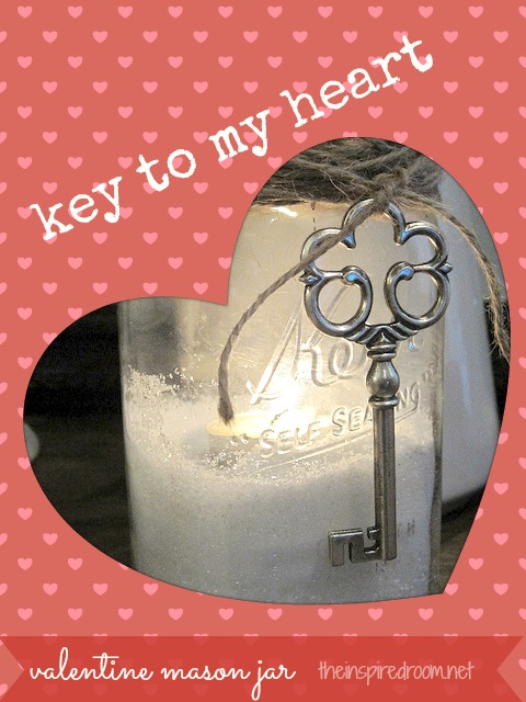 key to my heart valentine mason jar