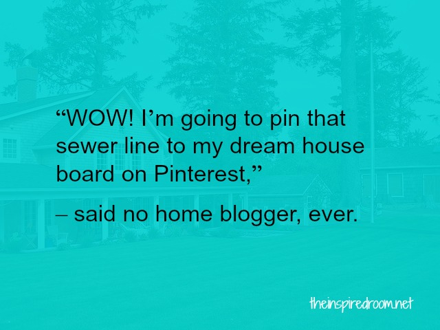 said no home blogger, ever.