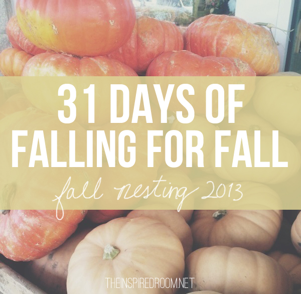 31 Days of Falling for Fall!