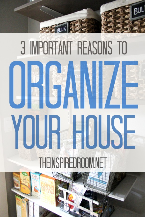 Three Important Reasons to Organize Your Home