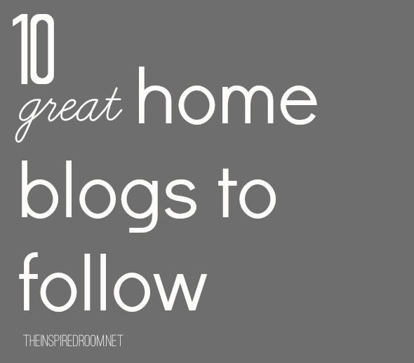 Home Blogs 10 {great} home blogs to follow - the inspired room