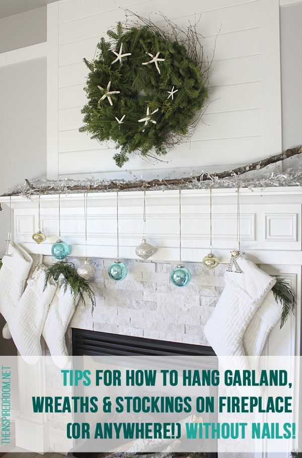 how to hang garland, wreaths and stockings without nails