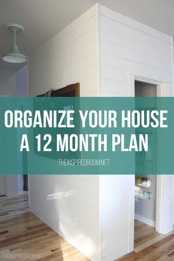 Organize Your House A 12 Month Plan