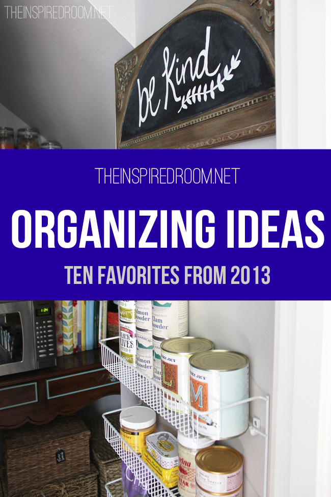 Organizing Ideas {10 Favorites from 2013}