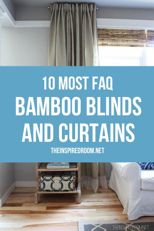 10 Most FAQ Bamboo Blinds and Curtains The Inspired Room