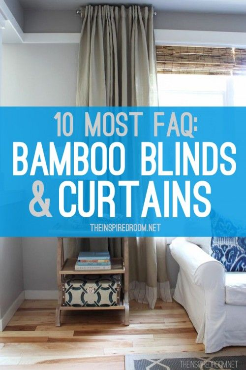 Bamboo Blinds and Curtains Tips - Questions and Answers