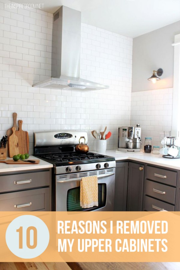 10 Reasons I Removed My Upper Kitchen Cabinets - The ...
