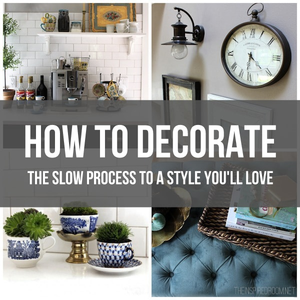 How To Decorate The Slow Process A Style You Ll Love