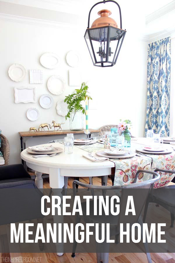 How to Decorate - Creating a Meaningful Home by The Inspired Room