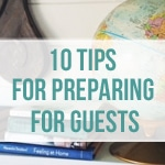 10 Tips for Preparing For House Guests - The Inspired Room