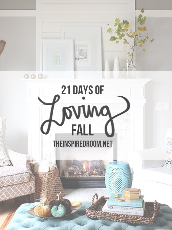 21 Days of Loving Fall - The Inspired Room Fall Series 2014