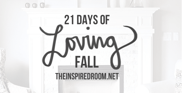 21 Days of Loving Fall - The Inspired Room Fall Series
