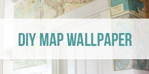 DIY Map Wallpaper - The Inspired Room Easy DIY Project