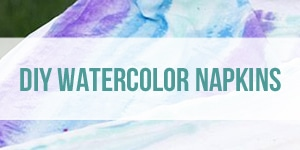 DIY Watercolor napkins
