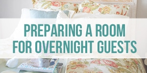 Preparing a Room for Overnight Guests Ideas
