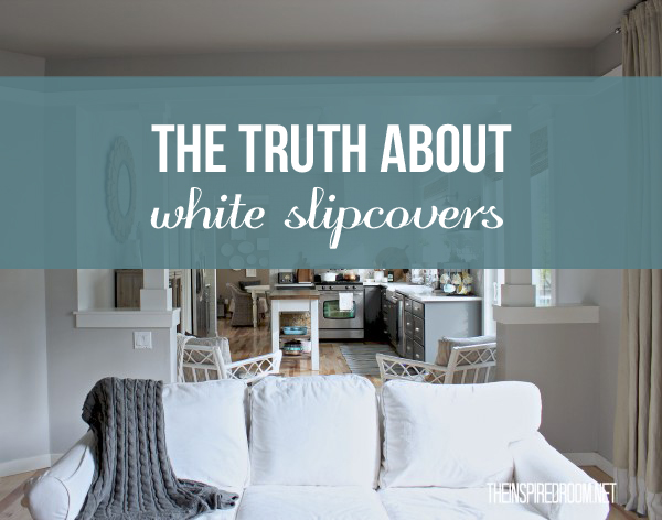 The Truth About White Slipcovers - Family Friendly Furniture