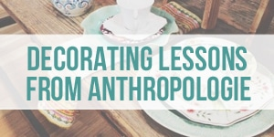 decorating lessons from anthropologie
