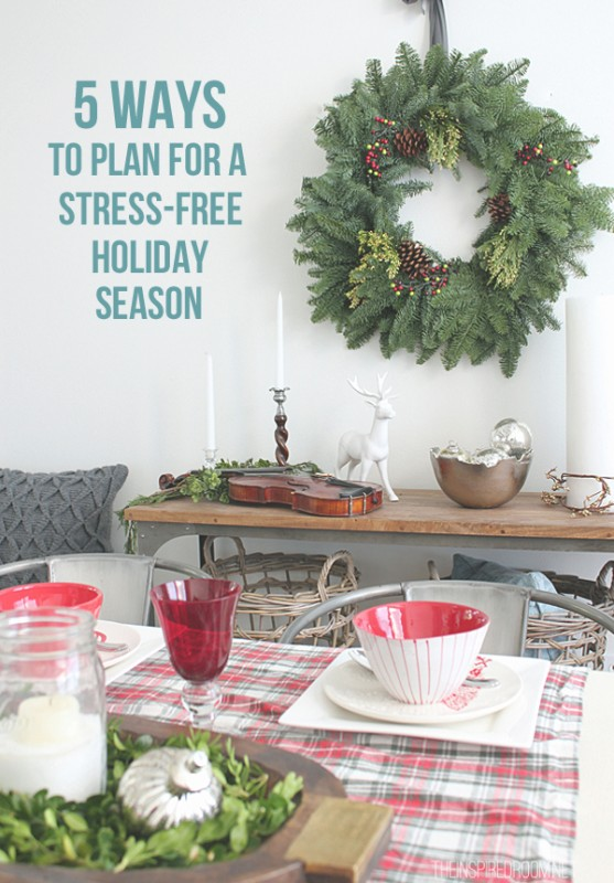 5 Ways to Plan for a Stress Free Holiday Season