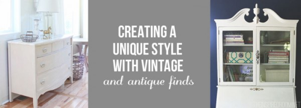 Creating a Unique Style with Vintage and Antique Finds