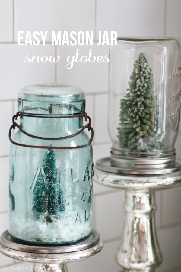 Easy DIY Mason Jar Snow Globes - The Inspired Room Christmas Decorating Ideas