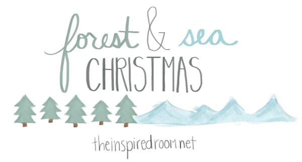 Forest and Sea Christmas - The Inspired Room