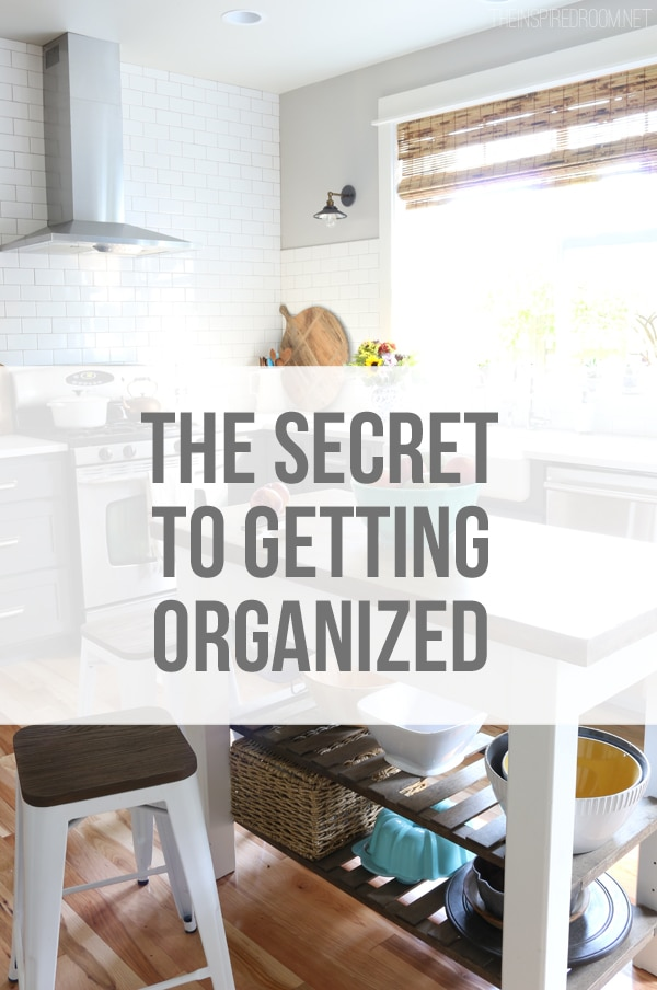 The Secret to Getting Organized - The Inspired Room Blog