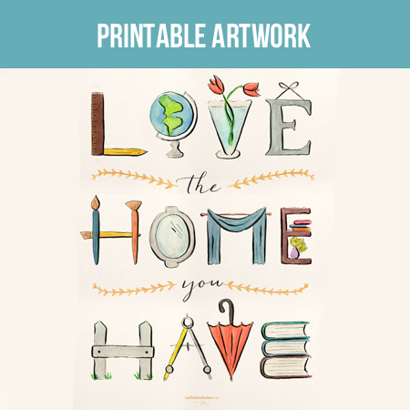 Love the Home You Have Print