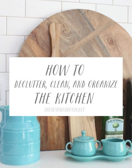 how to declutter clean and organize the kitchen the inspired room. Black Bedroom Furniture Sets. Home Design Ideas