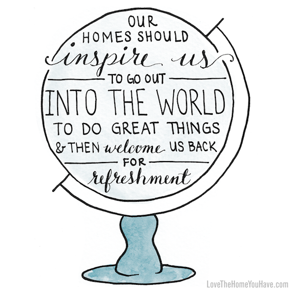 Our Homes Should Inspire Us Quote - from the book Love the Home You Have  - The Inspired Room