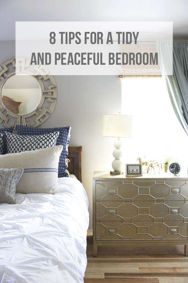 8 Tips for a Tidy and Peaceful Bedroom from The Inspired Room