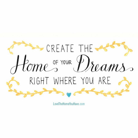 Create the home of your dreams
