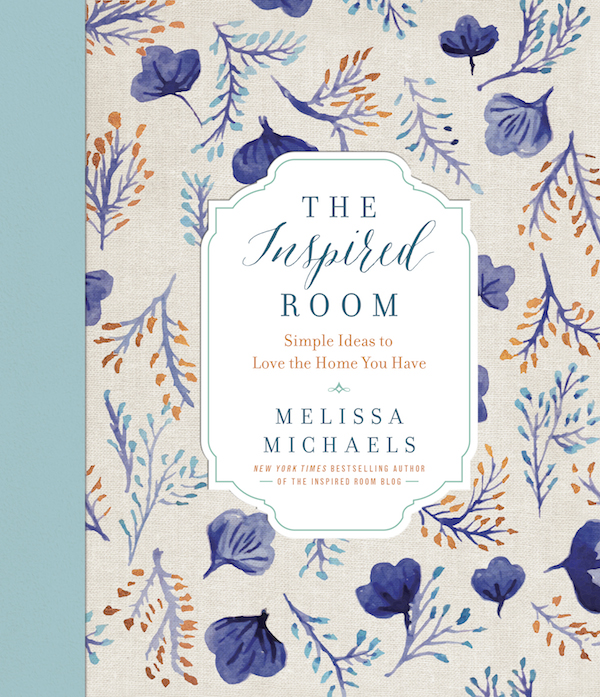 The Inspired Room - New Book by New York Times Best Selling Author Melissa Michaels - Releasing November First