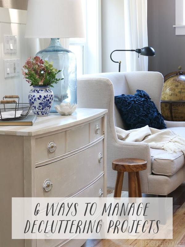 6 Ways to Manage Decluttering Projects - The Inspired Room